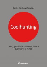 Libro COOLHUNTING: COMO DESCUBRIR Y CAZAR TENDENCIAS