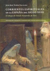 Libro CORRIENTES ESPIRITUALES EN LA ESPAÑA DEL SIGLO XVIII: EL OBISPO DE OVIEDO FERNANDEZ DE TORO