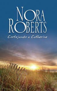 Libro CORTEJANDO A CATHERINE