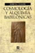 Libro COSMOLOGIA Y ALQUIMIA BABILONICAS