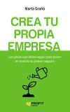 Libro CREA TU PROPIA EMPRESA: LOS PASOS QUE DEBES SEGUIR PARA PONER EN MARCHA TU PRIMER NEGOCIO