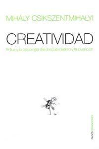 Libro CREATIVIDAD: EL FLUIR Y LA PSICOLOGIA DEL DESCUBRIMIENTO Y LA INV ENCION