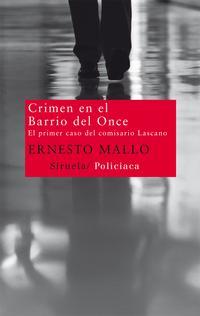 Libro CRIMEN EN EL BARRIO DEL ONCE: EL PRIMER CASO DEL COMISARIO LASCAN O