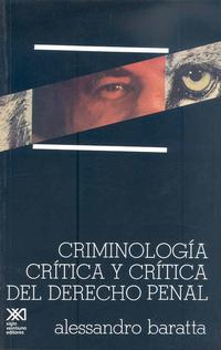 Libro CRIMINOLOGIA CRITICA Y CRITICA DEL DERECHO PENAL