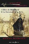 Libro CRONICAS DE ELRIC: EL EMPERADOR ALBINO  I Y II ELRIC DE MELNIBONÉ