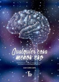 Libro CUALQUIER COSA MENOS ESO: PROPUESTA DE TRABAJO FRENTE AL TABU ASOCIADO A LA ENFERMEDAD MENTAL