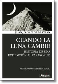 Libro CUANDO LA LUNA CAMBIE: HISTORIA DE UNA EXPEDICION AL KARAKOSUM