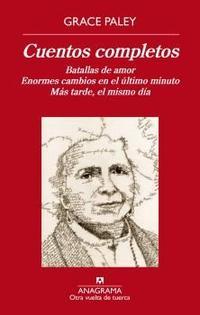 Libro CUENTOS COMPLETOS: BATALLAS DE AMOR; ENORMES CAMBIOS EN EL ULTIMO MINUTO; MAS TARDE, EL MISMO DIA