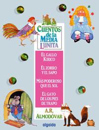Libro CUENTOS DE LA MEDIA LUNITA 1: EL GALLO KIRICO, EL ZORRO Y EL SAPO , MAS PODEROSO QUE EL SOL, EL GATO DE LOS PIES DE TRAPO