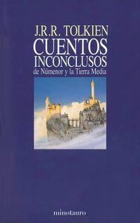 Libro CUENTOS INCONCLUSOS DE NUMENOR Y LA TIERRA MEDIA