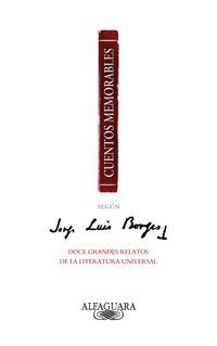 Libro CUENTOS MEMORABLES SEGUN JORGE LUIS BORGES