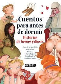 Libro CUENTOS PARA ANTES DE DORMIR: HISTORIAS DE HEROES Y DIOSES