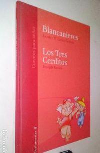 Libro CUENTOS PARA SOÑAR: LOS TRES CERDITOS; BLANCANIEVES