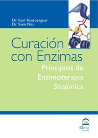 Libro CURACION CON ENZIMAS: PRINCIPIOS DE ENZIMOTERAPIA SISTEMICA