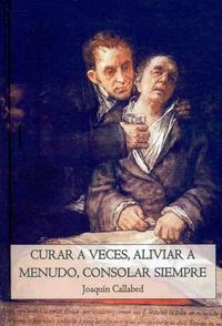 Libro CURAR A VECES, ALIVIAR A MENUDO, CONSOLAR SIEMPRE
