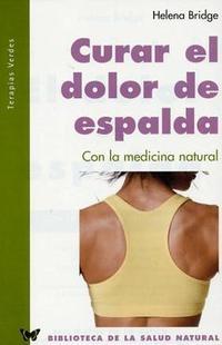 Libro CURAR EL DOLOR DE ESPALDA CON LA MEDICINA INTEGRADA