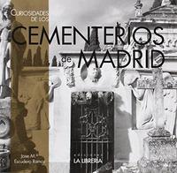Libro CURIOSIDADES DE LOS CEMENTERIOS DE MADRID
