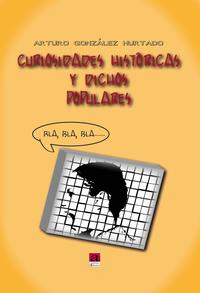 Libro CURIOSIDADES HISTORICAS Y DICHOS POPULARES
