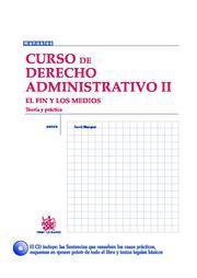 Libro CURSO DE DERECHO ADMINISTRATIVO II: EL FIN Y LOS MEDIOS. TEORIA Y PRACTICA