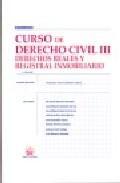 Libro CURSO DE DERECHO CIVIL III. DERECHOS REALES Y REGISTRALES INMOBIL IARIO