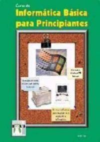 Libro CURSO DE INFORMATICA BASICA PARA PRINCIPIANTES