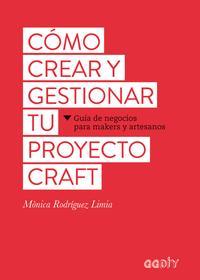 Libro CÓMO CREAR Y GESTIONAR TU PROYECTO CRAFT