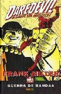 Libro DAREDEVIL, EL HOMBRE SIN MIEDO, DE FRANK MILLER: GUERRA DE BANDAS