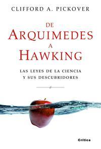 Libro DE ARQUIMEDES A HAWKING: LAS LEYES DE LA CIENCIA Y SUS DESCUBRIMI ENTOS