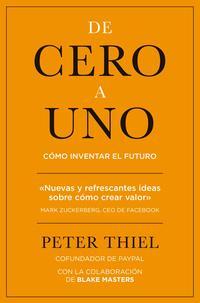 Libro DE CERO A UNO: COMO INVENTAR EL FUTURO