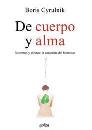 Libro DE CUERPO Y ALMA: NEURONAS Y AFECTOS: LA CONQUISTA DEL BIENESTAR