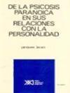Libro DE LA PSICOSIS PARANOICA EN SUS RELACIONES CON LA PERSONALIDAD