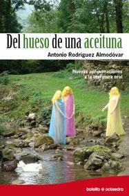 Libro DEL HUESO DE UNA ACEITUNA: NUEVAS APROXIMACIONES A LA LITERATURA ORAL
