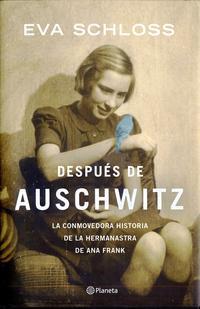 Libro DESPUES DE AUSCHWITZ: LA CONMOVEDORA HISTORIA DE LA HERMANASTRA DE ANA FRANK