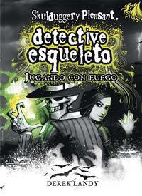 Libro DETECTIVE ESQUELETO 2: JUGANDO CON FUEGO