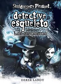 Libro DETECTIVE ESQUELETO 3: LOS SIN ROSTRO