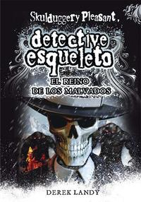 Libro DETECTIVE ESQUELETO 7:EL REINO DE LOS MALVADOS