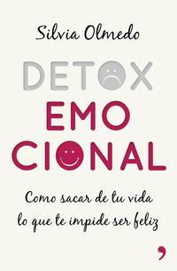 Libro DETOX EMOCIONAL: COMO SACAR DE TU VIDA LO QUE TE IMPIDE SER FELIZ