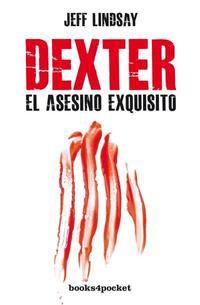 Libro DEXTER, EL ASESINO EXQUISITO