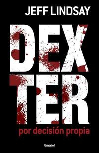 Libro DEXTER: POR DECISION PROPIA