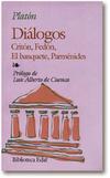 DIALOGOS ; CRITON ; FEDON ; EL BANQUETE ; PARMENIDES