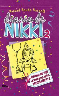 Libro DIARIO DE NIKKI 2: CRONICAS DE UNA CHICA NO ES PRECISAMENTE LA RE INA DE LA FIESTA
