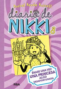 Libro DIARIO DE NIKKI, 8: ERASE UNA VEZ UNA PRINCESA ALGO DESAFORTUNADA