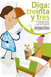 Libro DIGA TREINTA Y TRES: ANECDOTARIO MEDICO