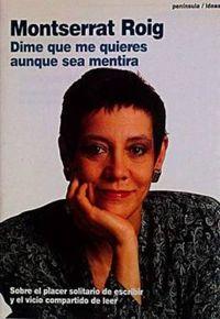 Libro DIME QUE ME QUIERES AUNQUE SEA MENTIRA: SOBRE EL PLACER SOLITARIO ...