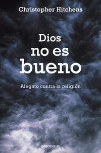Libro DIOS NO ES BUENO: ALEGATO CONTRA LA RELIGION