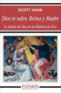 Libro DIOS TE SALVE REINA Y MADRE: LA MADRE DE DIOS EN LA PALABRA DE DI OS