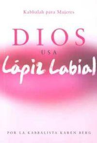 Libro DIOS USA LAPIZ LABIAL: KABBALAH PARA MUJERES