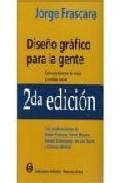 Libro DISEÑO GRAFICO PARA LA GENTE: COMUNICACIONES DE MASA Y CAMBIO SOC IAL