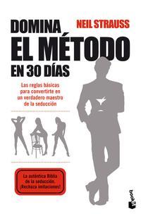 Libro DOMINA EL METODO EN 30 DIAS: LAS REGLAS BASICAS PARA CONVERTIRTE EN UN VERDADERO MAESTRO DE LA SEDUCCION