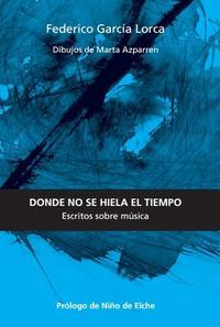 Libro DONDE NO SE HIELA EL TIEMPO: ESCRITOS SOBRE MÚSICA